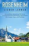 Rosenheim lieben lernen: Der perfekte Reiseführer für einen unvergesslichen Aufenthalt in...